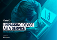 Unpacking Device As A Service